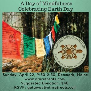 Day of Mindfulness Earth Day Celebration @ Nurture Through Nature | Denmark | Maine | United States