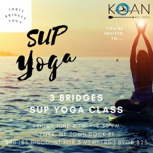 SUP Yoga with KOAN Wellness! @ Town Dock 1 | York | Maine | United States