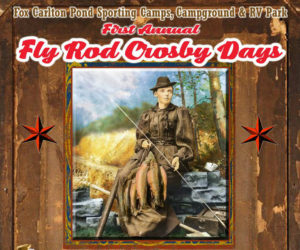 Fly Rod Crosby Days @ Fox Carlton Pond Sporting Camps | Phillips | Maine | United States