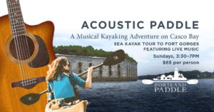 Acoustic Paddle: Sea Kayak to Fort Gorges for Live Music @ Fort Gorges