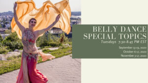 Belly Dance Special Topics - Three 3-week Courses - Online @ Online |  |  |